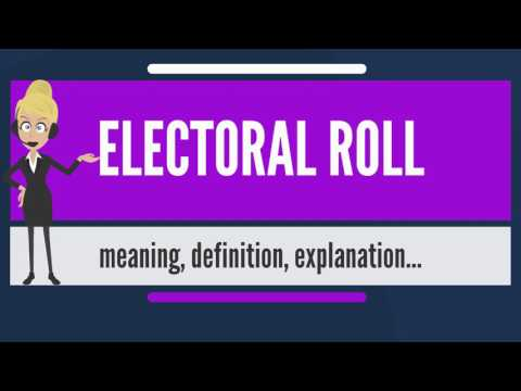 What is ELECTORAL ROLL? What does ELECTORAL ROLL mean? ELECTORAL ROLL meaning & explanation