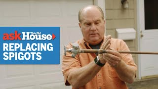How to Replace a Spigot | Ask This Old House