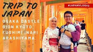 Trip to Osaka Castle, Sewa Kimono di Gion Kyoto, Fushimi Inari dan Arashiyama - RA Vlog Japan #3