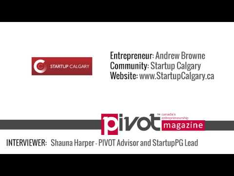Interview with Andrew Browne of Startup Calgary