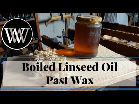 How to use Boiled Linseed Oil and Paste Wax for a Wood Finish BLO and Pastwax