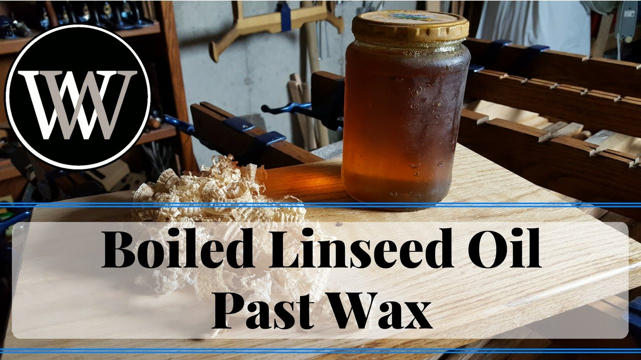 How To Use Boiled Linseed Oil And Paste Wax For A Wood