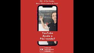 Youtube Ajuda O Pós-Venda?