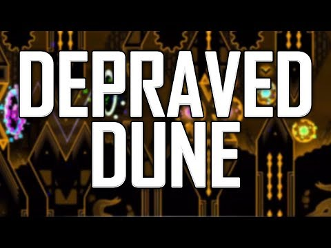 Depraved Dune by Andromeda and more - Geometry Dash 2.1 Upcoming Extreme Demon