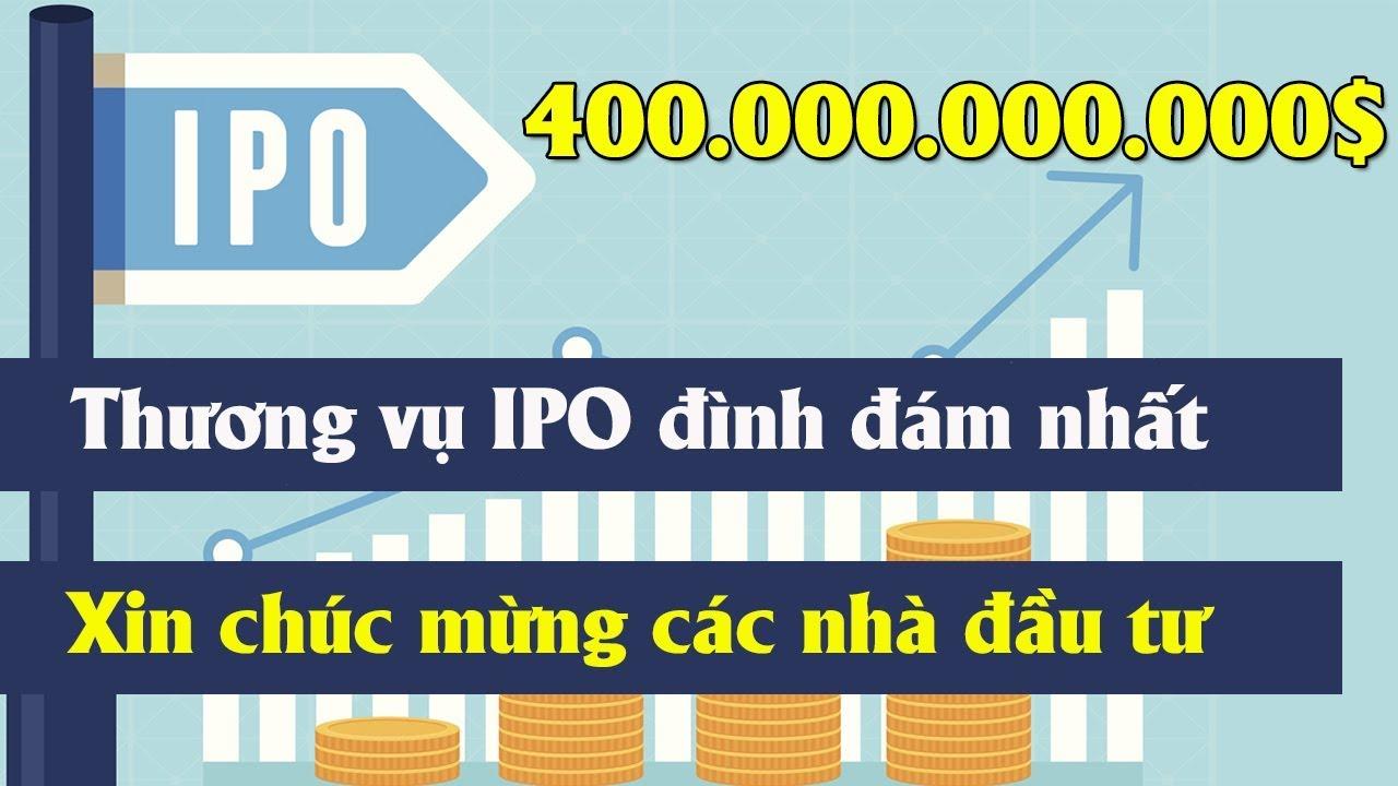 ?Chúc mừng các nhà đầu tư?Hãy chuẩn bị tinh thần cho thương vụ IPO đình đám nhất thế giới