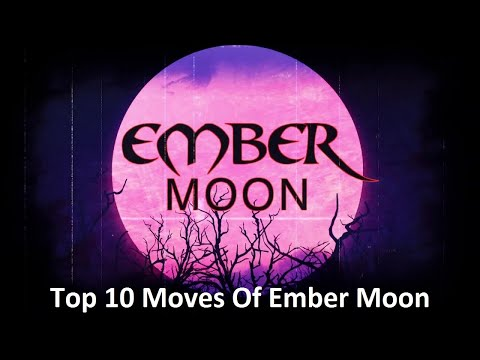 Top 10 Moves Of Ember Moon