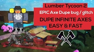 [Roblox] Lumber Tycoon 2: EPIC AXE DUPE BUG / GLITCH (DUPE INFINITE AXES EASY & FAST)