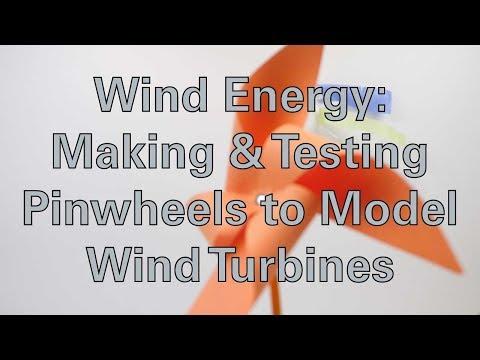 Wind Energy: Making & Testing Pinwheels to Model Wind Turbines