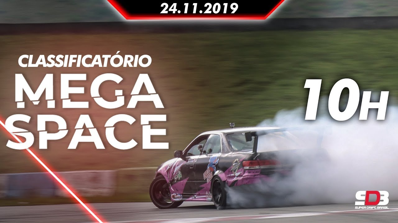 [CLASSIFICATÓRIO] ETAPA FINAL SUPER DRIFT BRASIL 2019 – MEGA SPACE