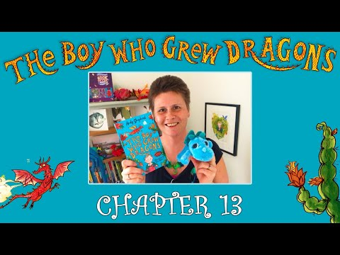 The Boy Who Grew Dragons Readalong - Chapter 13