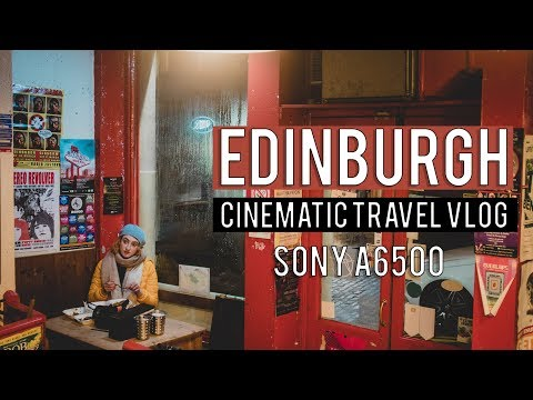 Edinburgh Cinematic Travel Vlog | Sony a6500 | Vintage Lenses