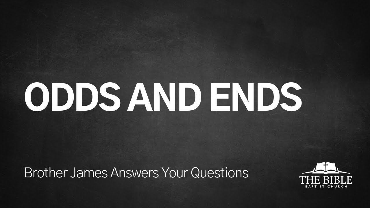 Odds and Ends | Brother James Answers Your Questions - Lesson 19