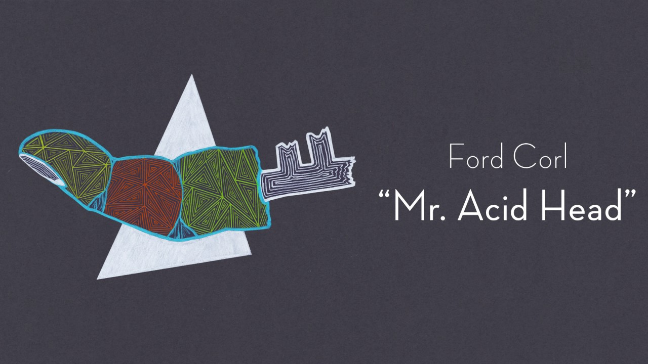 Ford Corl - Mr  Acid Head (Full Album)