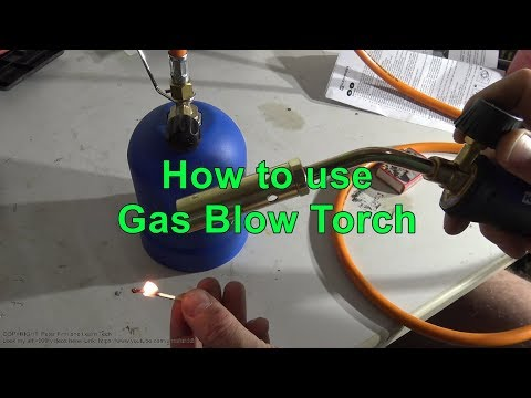 How to use Gas Blow Torch