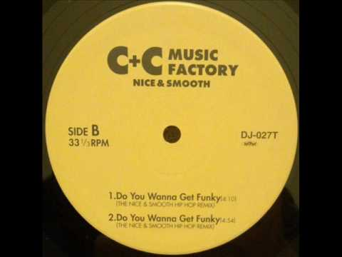 C+C MUSIC FACTORY - Do You Wanna Get Funky (THE NICE & SMOOTH HIP HOP REMIX)
