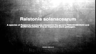 Medical vocabulary: What does Ralstonia solanacearum mean