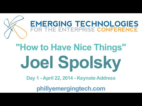 Philly ETE 2014 #51 - How to Have Nice Things - Joel Spolsky