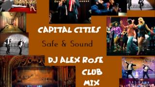 Capital Cities - Safe And Sound (Dj Alex Rose Club Mix)