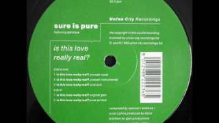 Sure Is Pure - Is This Love Really Real? (Original Gem)