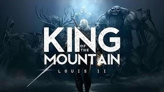 King of the Mountain - Louis II (LYRICS)