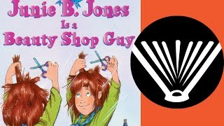 junie b jones is a beauty shop guy part 1 a book read aloud by a dad seriouslyreadabookcom