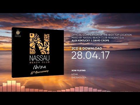 Nassau Beach Club Ibiza 2017 (10th Anniversary Edition) (Official Minimix HD)