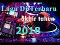 Lagu Dj Terbaru Akhir Tahun 2018   Slow Beat