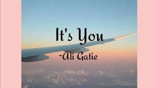 It's You~Ali Gatie🎶(Lyrics)