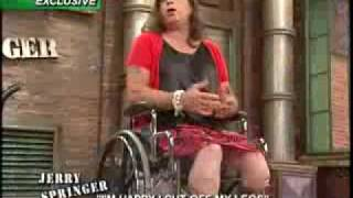 Jerry Springer-I'm Happy I Cut Off My Legs!