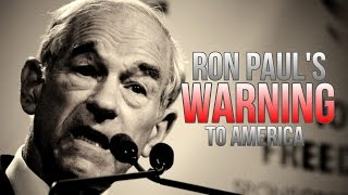 Ron Paul Warns: The Dollar Collapse is Close