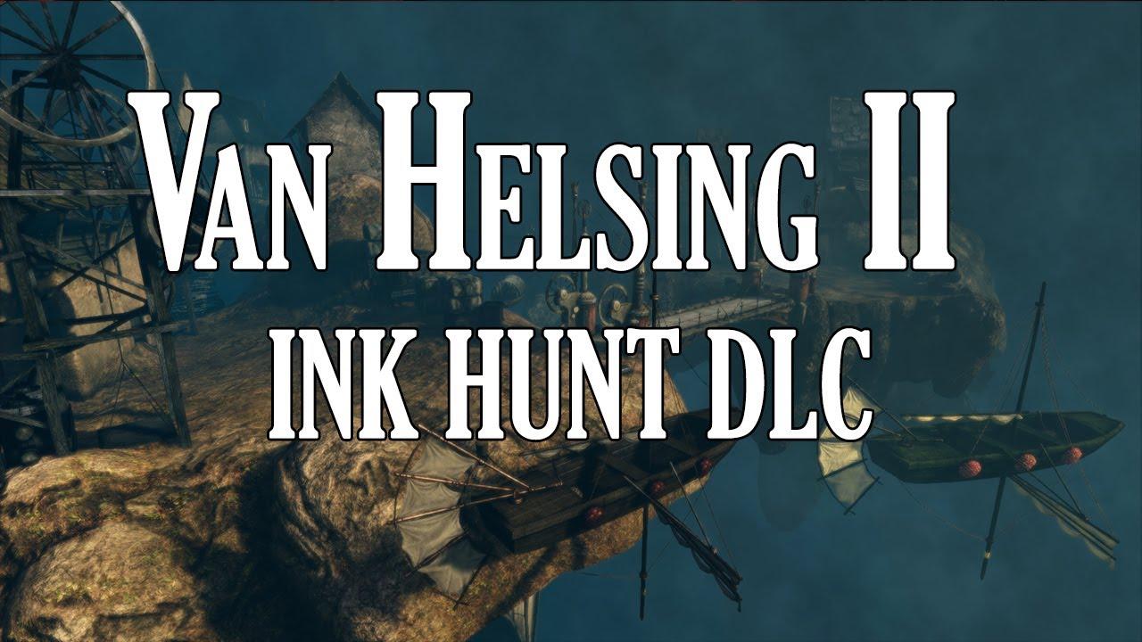 Van Helsing II Ink Hunt DLC Now Available