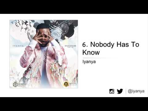 Iyanya - Nobody Has To Know