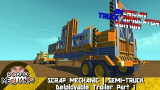 Scrap Mechanic | Semi Truck | Deploy-able Trailer