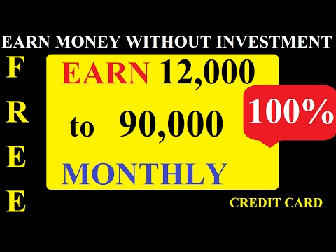 EARN money without any investment - earn money with credit cards - apply for credit card online