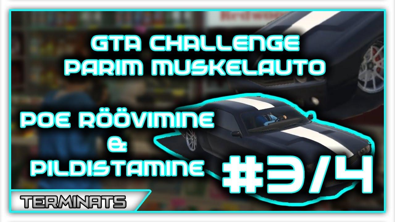 GTA Challenge - Parim muskelauto // Poe röövimine & pildistamine - #3/4