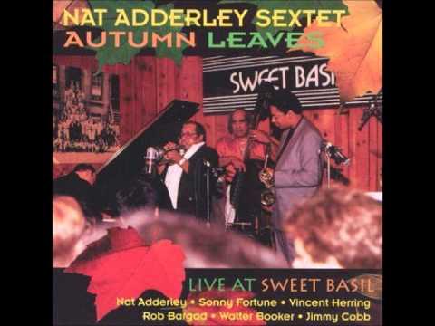 Nat Adderley Autumn Leaves Live At Sweet Basil