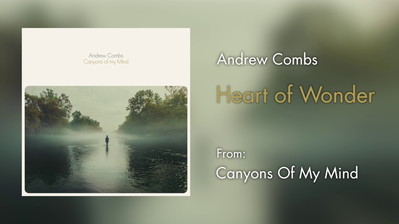 andrew-combs-heart-of-wonder-audio-only-new-west-records