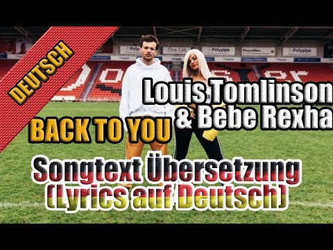Back to You Von Louis Tomlinson - Songtext Übersetzung (Lyrics auf Deutsch) + Clip Video
