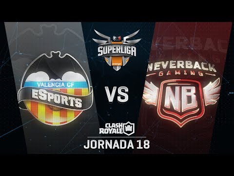 VALENCIA CF ESPORTS VS NEVERBACK GAMING | SUPERLIGA ORANGE CLASH ROYALE | (Jornada 18)