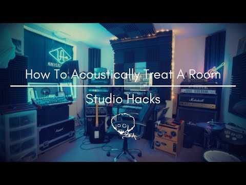 How To Acoustically Treat A Room | Studio Hacks | Universal Acoustics