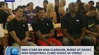 Saksi: NBA stars na sina Clarkson, Burke at Grant, may basketball clinic bukas sa Tondo