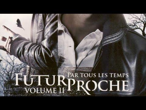 Futur Proche - Par Tous les Temps Volume 2 (album entier)
