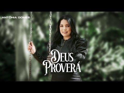 Antônia Gomes – Deus Proverá