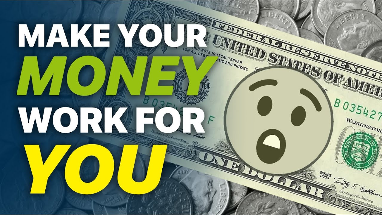 7 Ways to Make Money Work for You - YouTube