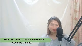 Cover images How do I Live - Trisha Yearwood (Cover by Camille)
