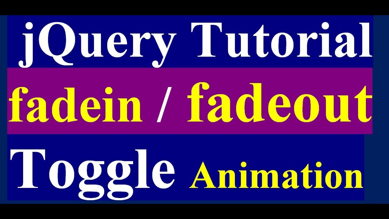 How to Use Fadein and Fadeout Function in jQuery - jQuery Tutorial