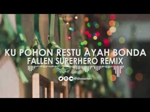 Ku Pohon Restu Ayah Bonda (Fallen Superhero Hari Raya Remix)
