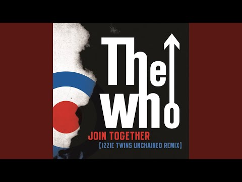 Join Together (Izzie Twins Unchained Remix)