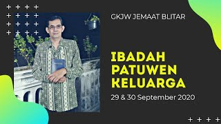 Ibadah Perkunjungan/Patuwen Keluarga, 29 & 30 September 2020 - GKJW Jemaat Blitar