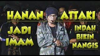 Download lagu Ust Hanan Attaki jadi Imam dan Doa BIKIN NANGIS MP3